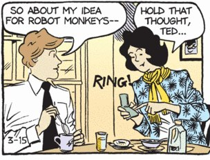 "Panel from Sally Forth cartoon, ""About my idea for robot monkeys...."""